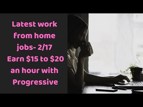 Latest work from home jobs- 2/17 | Earn $15 to $20 an hour with Progressive