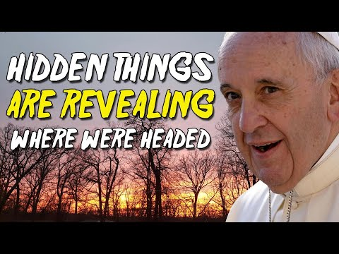Hidden Things Are Revealing Where We're Headed