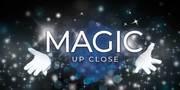 Magic Up Close