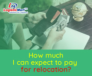 How much I can expect to pay for Relocation easily and Safely - LogisticMart