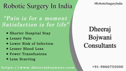 Avail the Low-Cost Robotic Surgery in India
