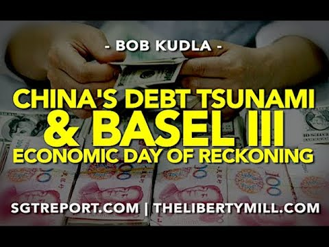China's Debt Bomb & Basel III: Economic Day of Reckoning