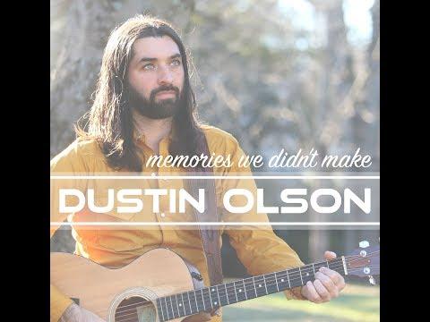 Dustin Olson - Memories We Didn't Make - Official Lyric Video