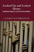Locked Up and Locked Down: Multitude Lingers in Limbo Revised Edition