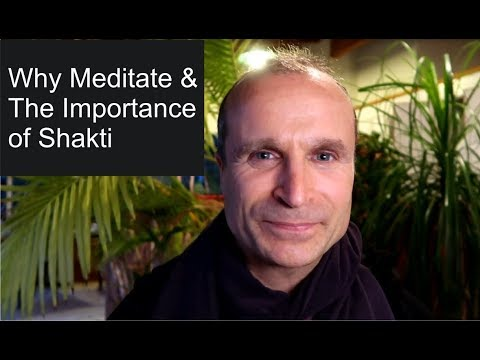 Why Meditate  & The Importance of Shakti | The Real Benefits of Meditation