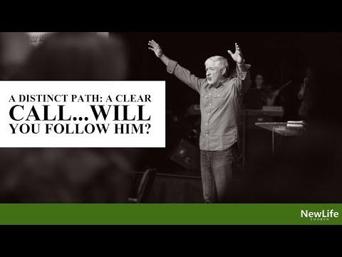 New Life Church -- Alan Smith -- A Distinct Path:  A Clear Call...Will You Follow Him? -- 10-14-18