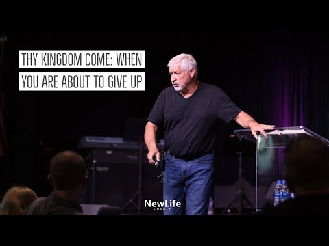 New Life Church -- Alan Smith -- When You Are About to Give Up -- 7/8/18