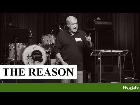 New Life Church -- Alan Smith -- The Reason -- 12-2-18