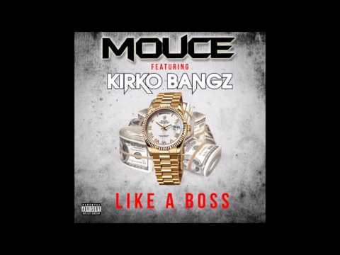Mouce Feat  Kirko Bangz- Like a Boss