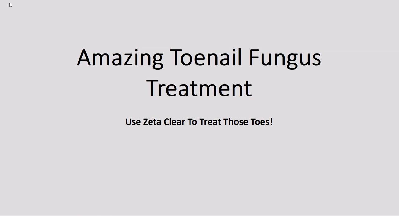 Toenail Fungus Treatment - Zeta Clear Is Amazing