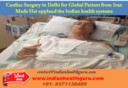 Cardiac Surgery in Delhi for Global Patient from Iran made her applaud the Indian health systems