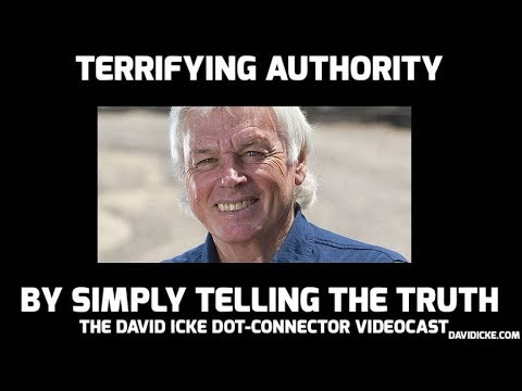 Terrifying Authority By Simply Telling The Truth - The David Icke Dot-Connector Videocast