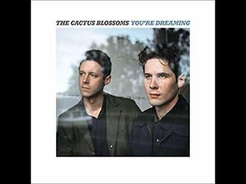 The Cactus Blossoms - You're Dreaming (Full Album 2018)