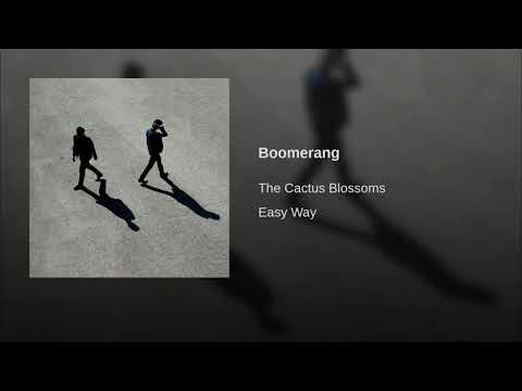 The Cactus Blossoms - Boomerang