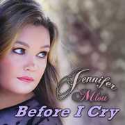 Before I Cry By Jennifer Mlott