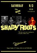 Shady Roots live @ Zempi
