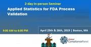 Applied Statistics for FDA Process Validation