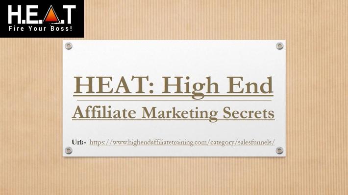 HEAT - High End Affiliate Marketing Secrets