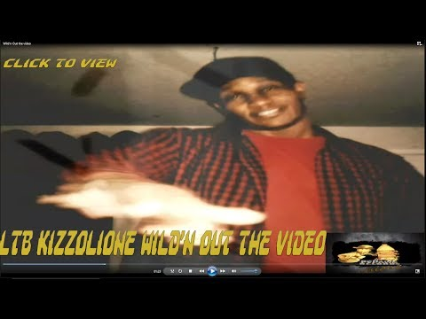 Ltb Kizzolione - Wild'n Out the video