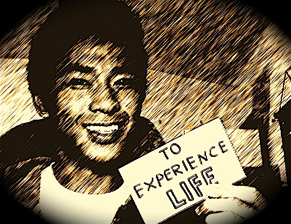 To Experience Life