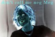 don't call me neg Meg