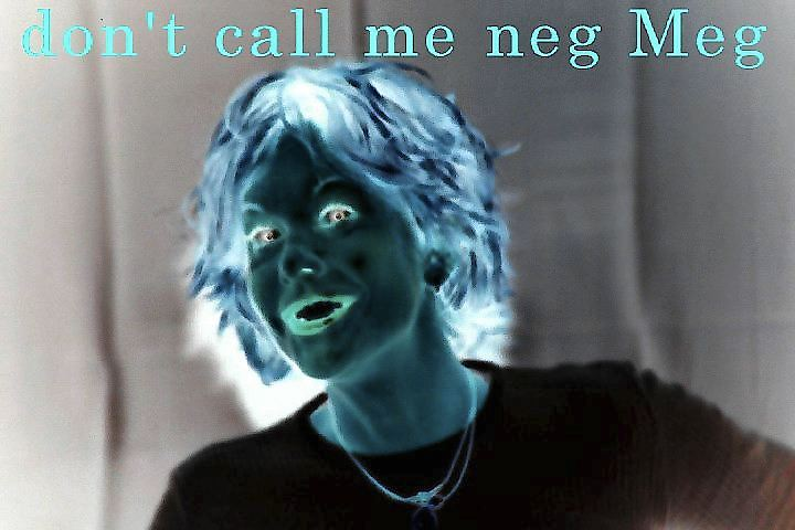 don't call me neg Meg