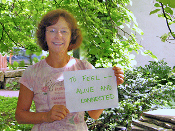 Karen M: To feel alive and connected
