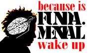 bECAUSE IS FUNDAMENTAL WAKE UP