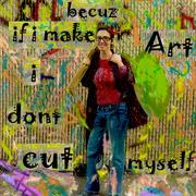 If I make Art I don't Cut Myself