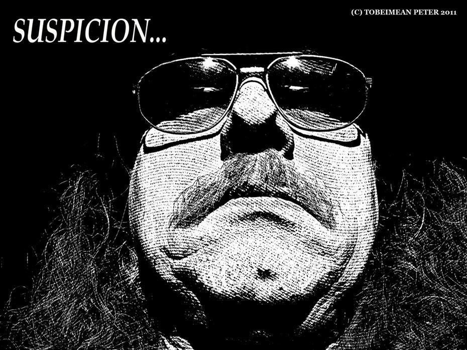 SUSPICION...