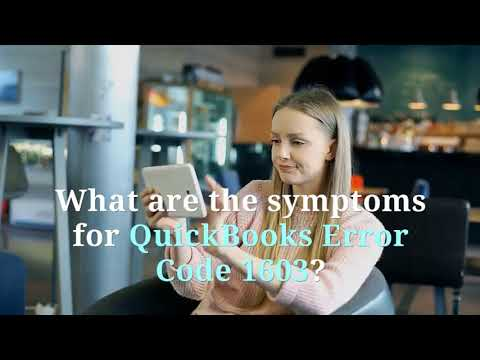 What is QuickBooks Error Code 1603 - Know about the causes, symptoms & solution