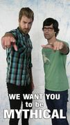 We want YOU to be mythical