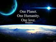 One planet one humanity one love respect