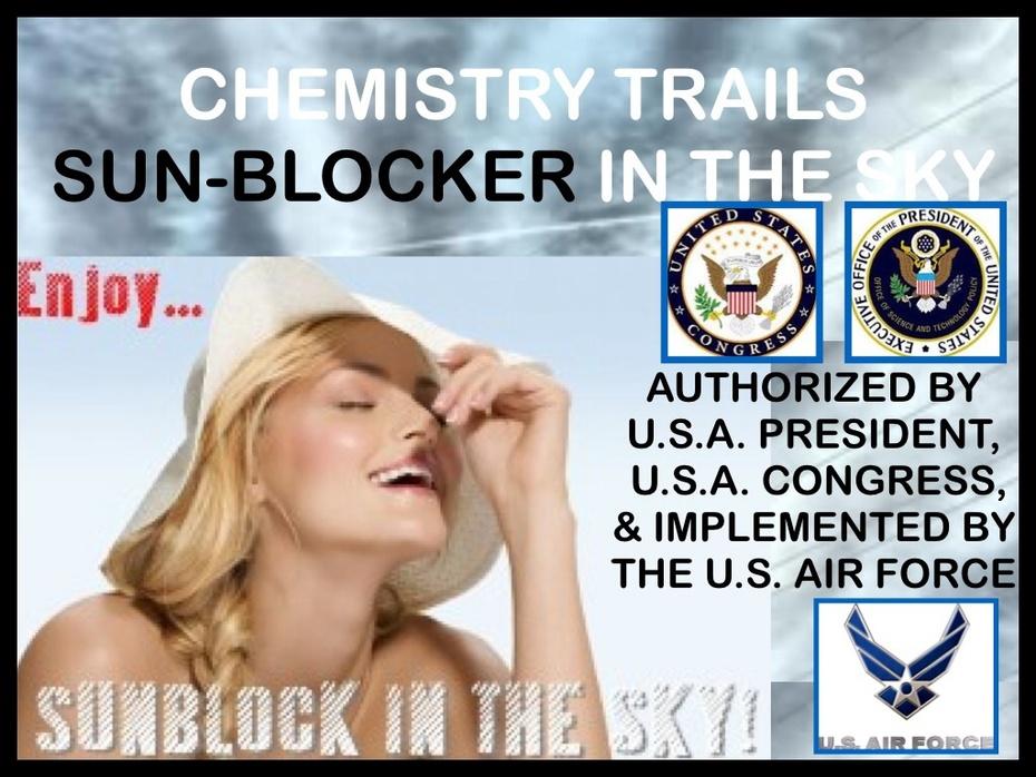 CHEMTRAILS - ARTIFICIAL SUN-BLOCKER IN THE SKY: sponsored by OBAMA, U.S. CONGRESS, U.S. AIR FORCE, MONSANTO, EPA, FDA, U.N............