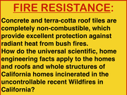 Fire Resistance of California homes consumed & Incinerated to Ashes by recent Wildfires