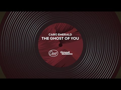 Caro Emerald - The Ghost Of You
