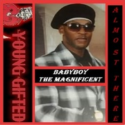 HEAR CLASSIC R&B MUSIC ...ALMOST THERE BY BABYBOY aka THE MAGNIFICENT YOUNG GIFTED ENTERTAINMENT https://m.soundcloud.com/user-334512849/almost-there