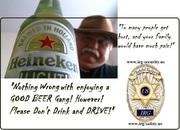 BEER - Jimmy Stix loves Heineken----DON'T DRINK AND DRIVE