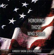 Honoring Those Who Serve by Kimberly Smoak & Rich McCready