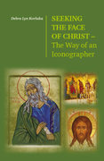 Seeking the Face of Christ- The Way of an Iconographer