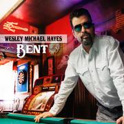 Wesley Michael Hayes -BENT