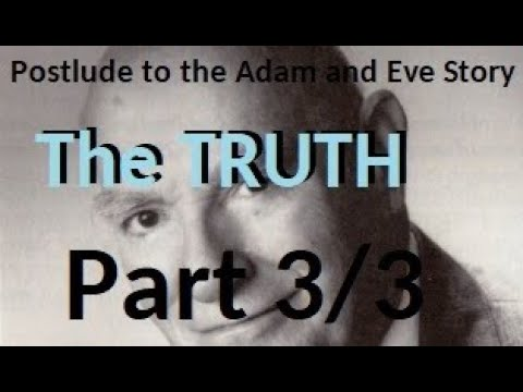 POSTLUDE to the Adam and Eve story - The denouement, End Times =The Beginning - Survive & Thrive NOW