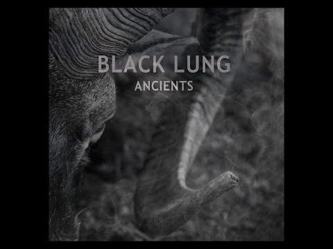 Black Lung - Ancients (New Full Album 2019)
