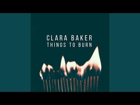 Clara Baker - Things To Burn