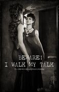 I Walk My Talk
