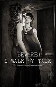 I Walk My Talk