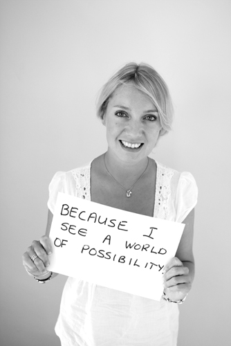 Because I see a world of possibility