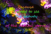 to see beauty in the eye of the mental storm