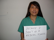 Kelly-because I didn't go to medical school
