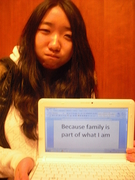 Kimberly - Because family is part of what I am